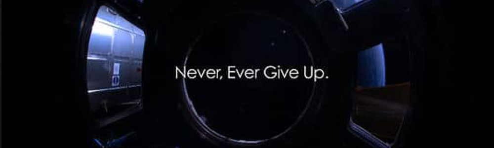 Never, Ever Give Up.